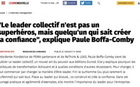 usine-nouvelle-christophe Bys interview Paule Boffa-Comby : le leader collectif n'est pas un superhéros, mais quelqu'un qui sait créer la confiance