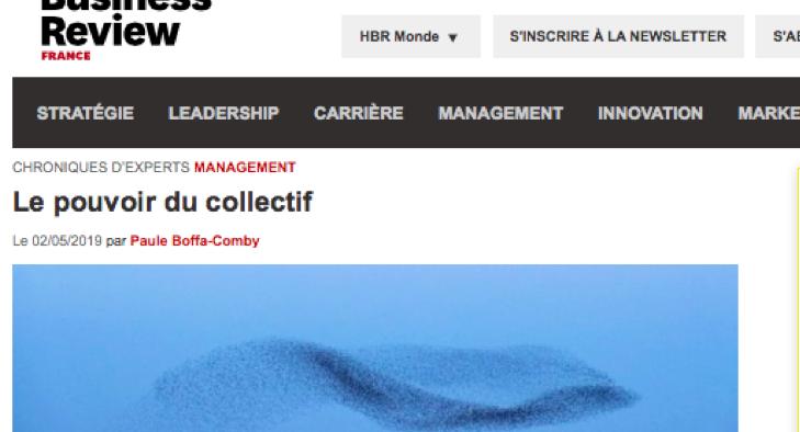 LE pouvoir du collectif, chronique de Paule Boffa-Comby dans Harvard Business Review France